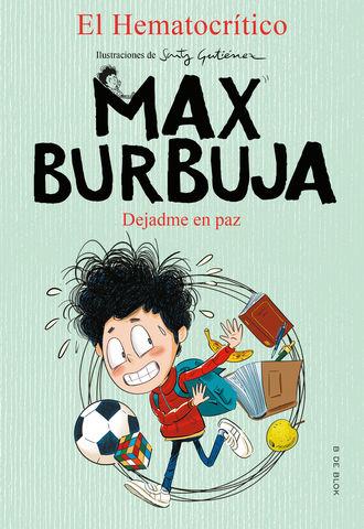 MAX BURBUJA Nº 1 dejadme en paz