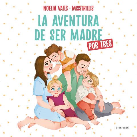 AVENTURA DE SER MADRE POR TRES , LA