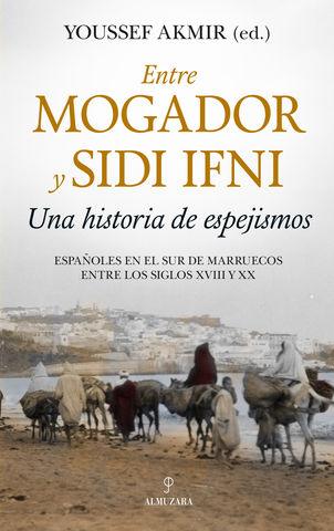 ENTRE MOGADOR Y SIDI IFNI UNA HISTORIA DE ESPEJISMOS