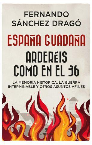 ESPAÑA GUARDAÑA :arderies como en el 36