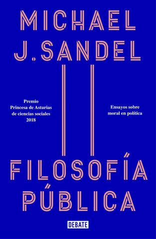 FILOSOFIA PUBLICA ENSAYOS SOBRE MORAL EN POLITICA