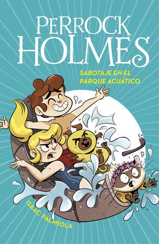 PERROCK HOLMES 14 SABOTAJE EN EL PARQUE ACUATICO