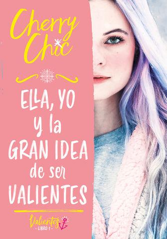 CHERRY CHIC nº 1 ella, yo y la gran idea de ser valientes