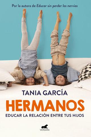 HERMANOS. COMO EDUCAR LA RELACION ENTRETUS HIJOS