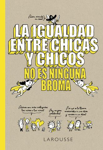 IGUALDAD ENTRE CHICOS Y CHICAS NO ES NINGUNA BROMA, LA