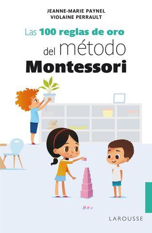 100 REGLAS DE ORO DEL METODO MONTESSORI, LAS