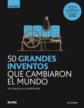 50 GRANDES INVENTOS QUE CAMBIARON EL MUNDO DE LA BRÚJULA AL SMARTP