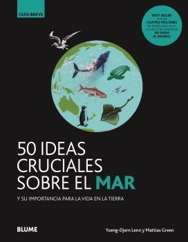 50 IDEAS CRUCIALES SOBRE EL MAR Y SU IMPORTANCIA PARA LA VIDA EN L