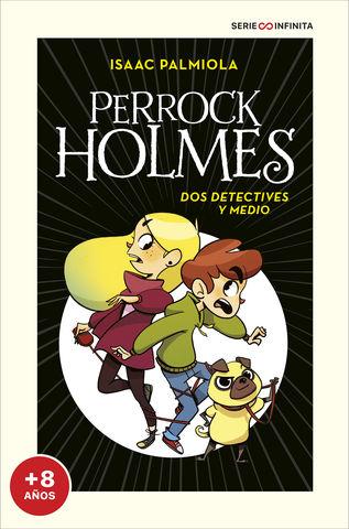 PERROCK HOLMES nº 1 dos detectives y medio( serie infinita mas 8 años)
