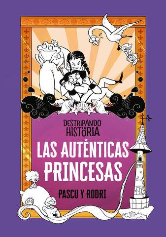 DESTRIPANDO LA HISTORIA las autenticas princesas