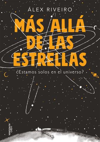 MAS ALLA DE LAS ESTRELLAS ¿ estamos solos en el universo ?