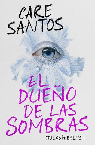 DUEÑO DE LAS SOMBRAS TRILOGIA EBLUS I