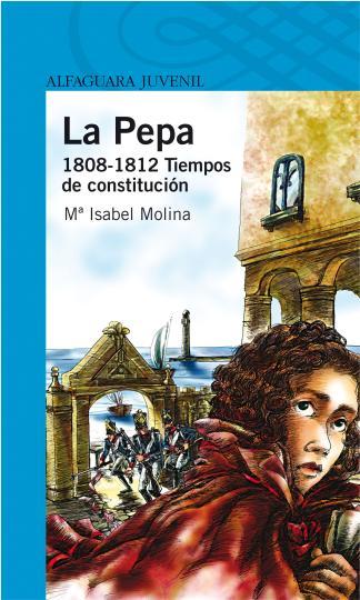PEPA, LA 1808 -1812 . TIEMPOS DE CONSTITUCION