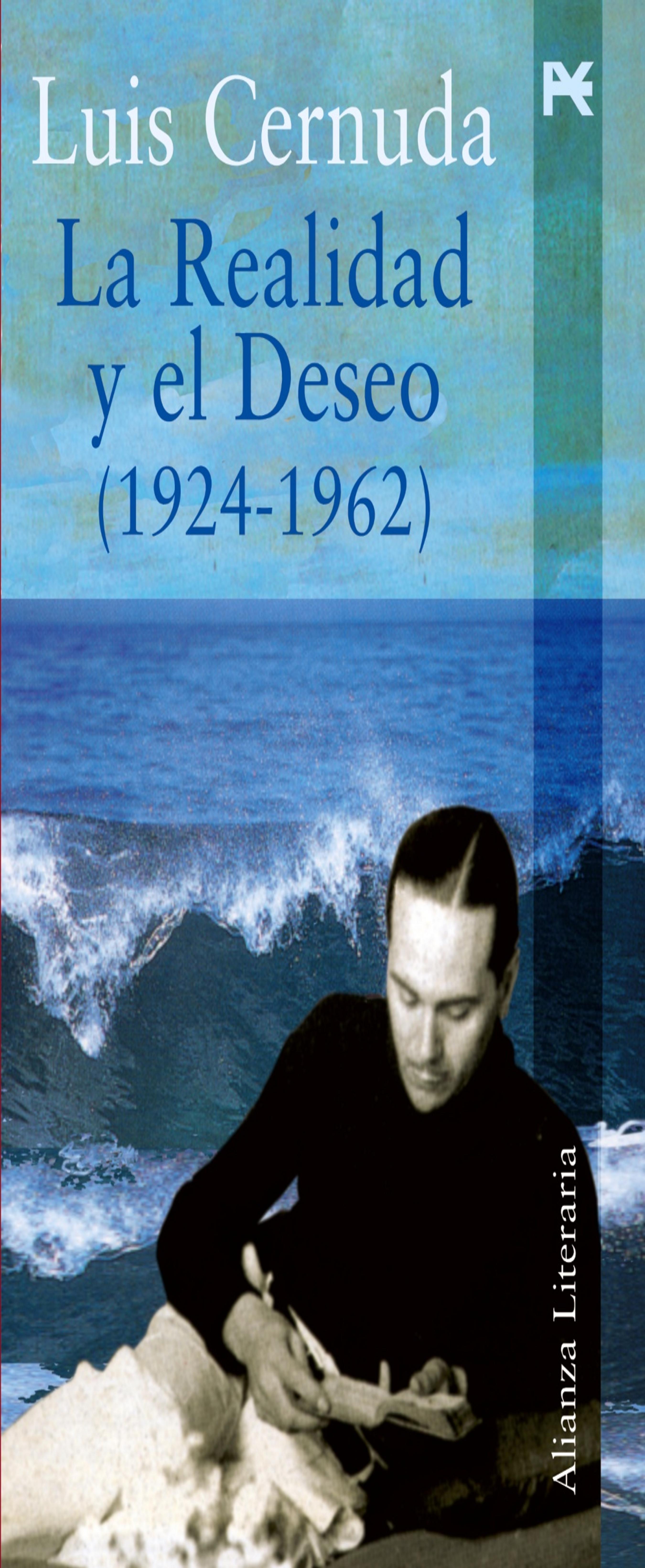 REALIDAD Y EL DESEO , LA (1925 - 1962) - Poesía