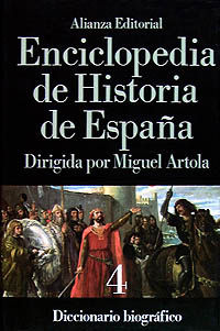 ENCICLOPEDIA DE HISTORIA DE ESPAÑA 4  DICCIONARIO BIOGRAFICO