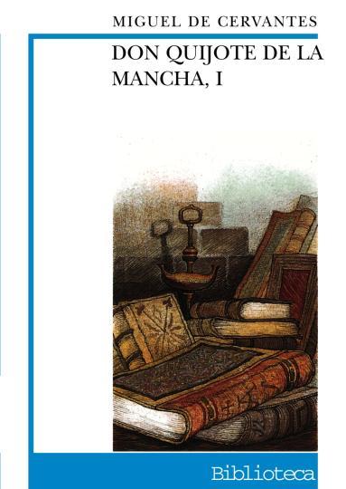 DON QUIJOTE DE LA MANCHA I - Biblioteca Didáctica