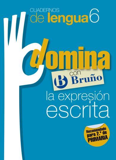 CUAD LENGUA 6 DOMINA LA EXPRESIÓN ESCRITA - 2º Prim Bruño