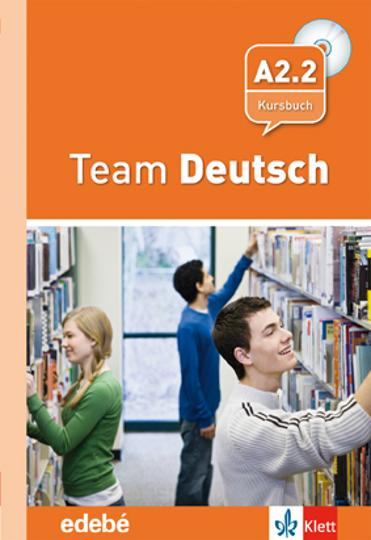 TEAM DEUTSCH A2.2 Kursbuch + CD