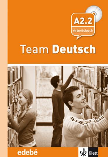 TEAM DEUTSCH A2.2  Arbeitsbuch