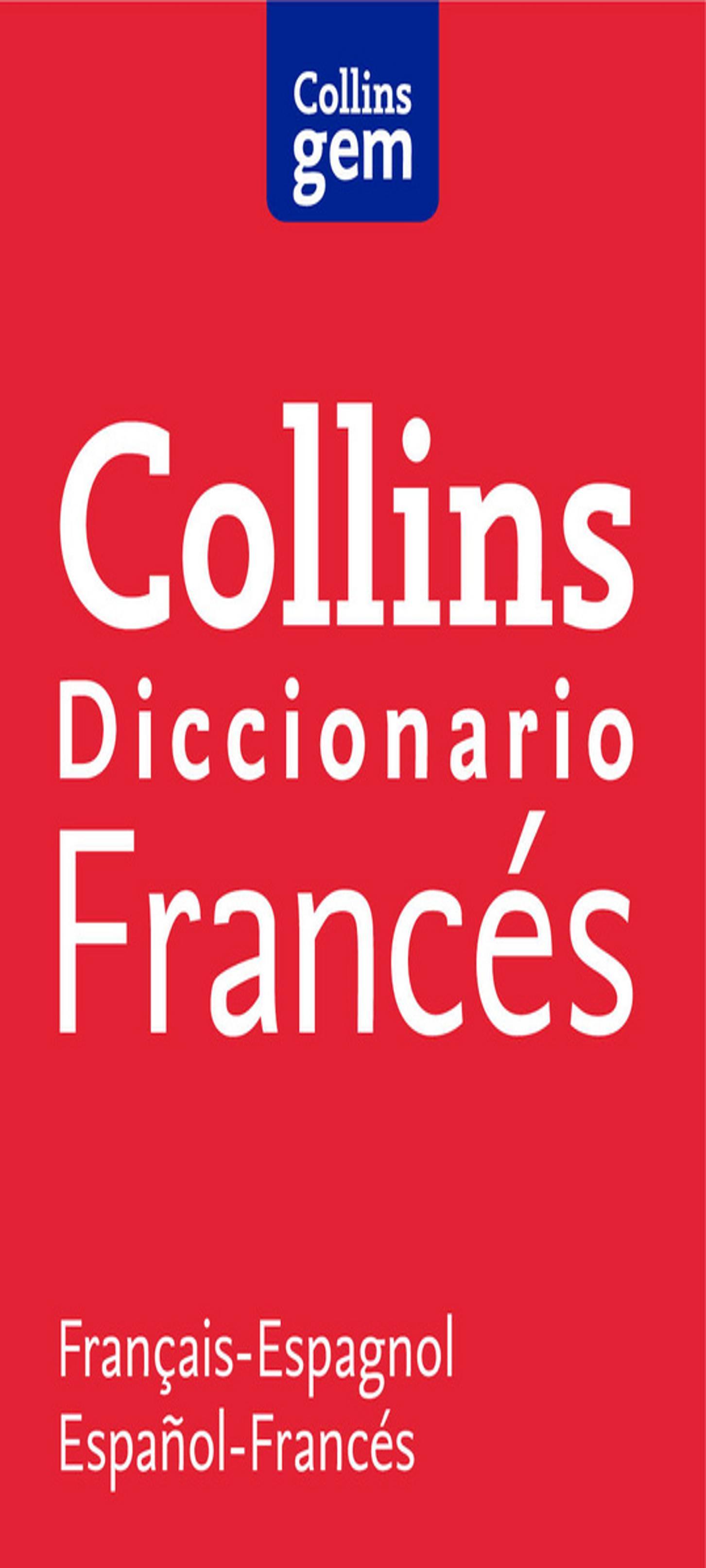 DICC COLLINS GEM Francés - Español / Español - Francés Ed 2015