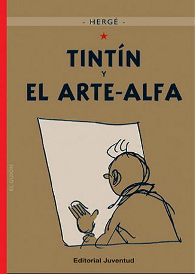 TINTÍN Y EL ARTE-ALFA - aventuras de tintin nº24
