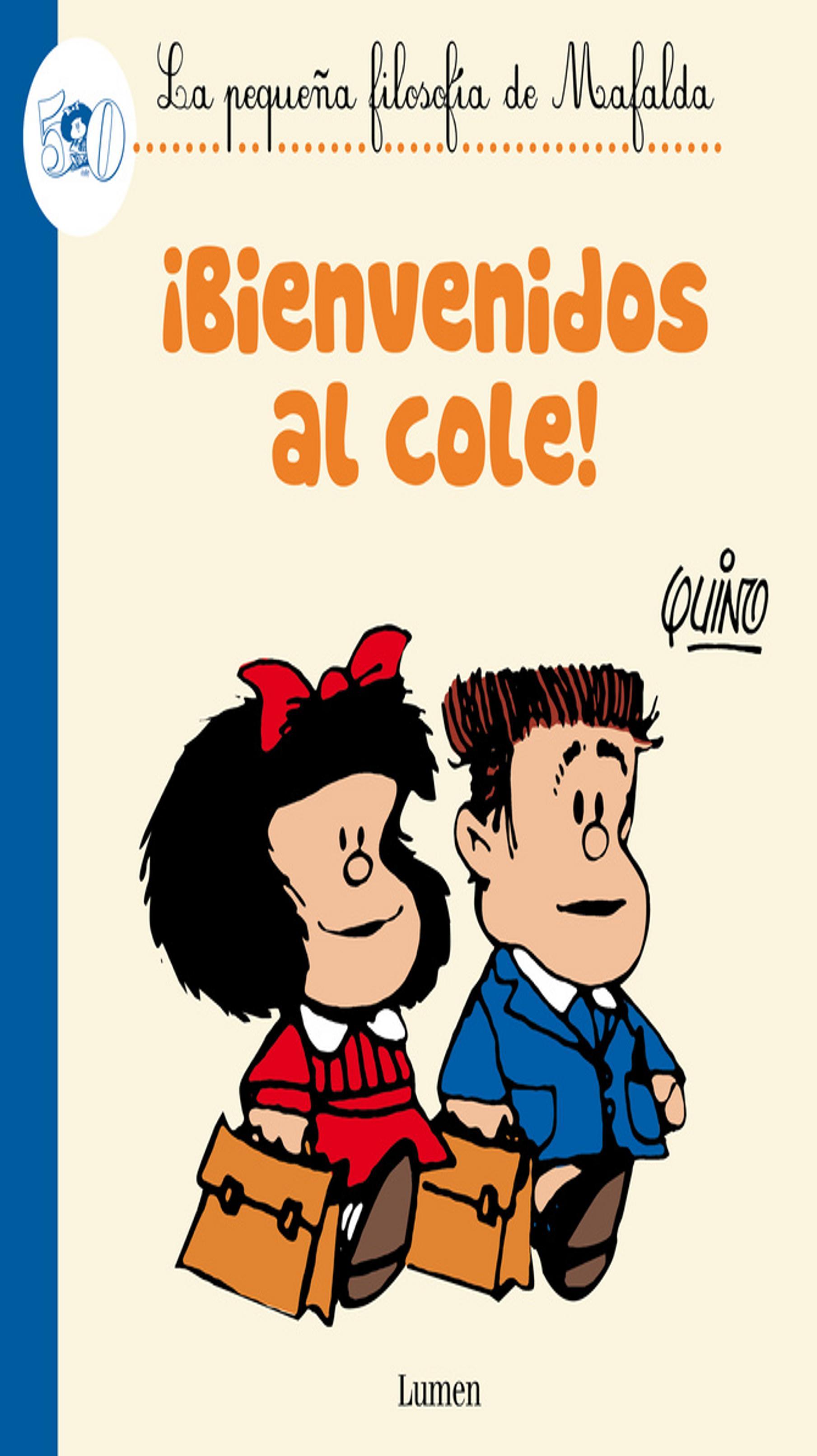 BIENVENIDOS AL COLE - Pequeña Filosofía de Mafalda