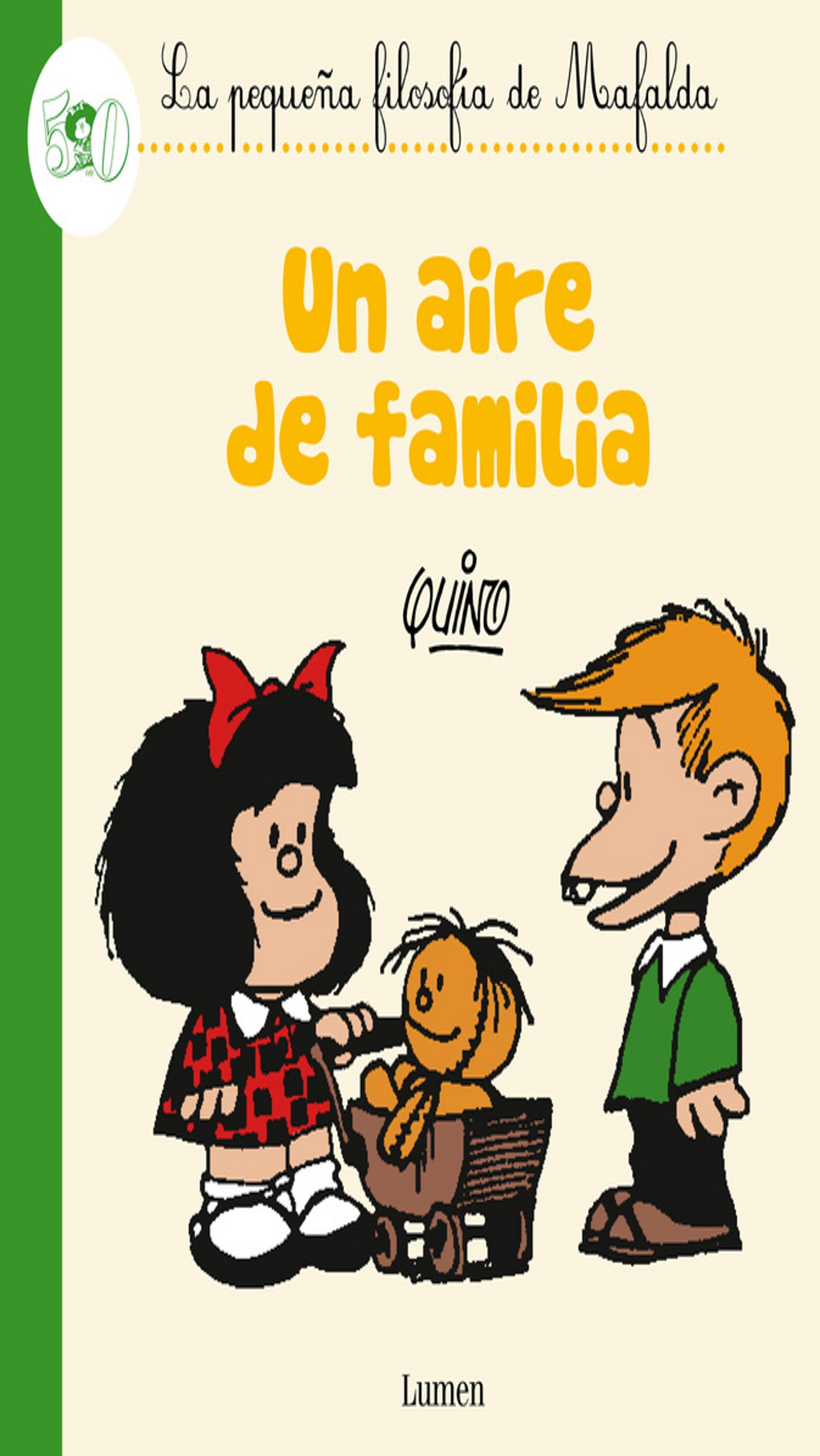 UN AIRE DE FAMILIA - Pequeña Filosofía de Mafalda