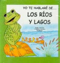 YO TE HABLARE DE LOS RIOS Y LAGOS