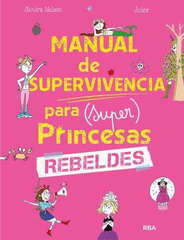 MANUAL DE SUPERVIVENCIA PARA (SUPER)PRINCESAS REBE