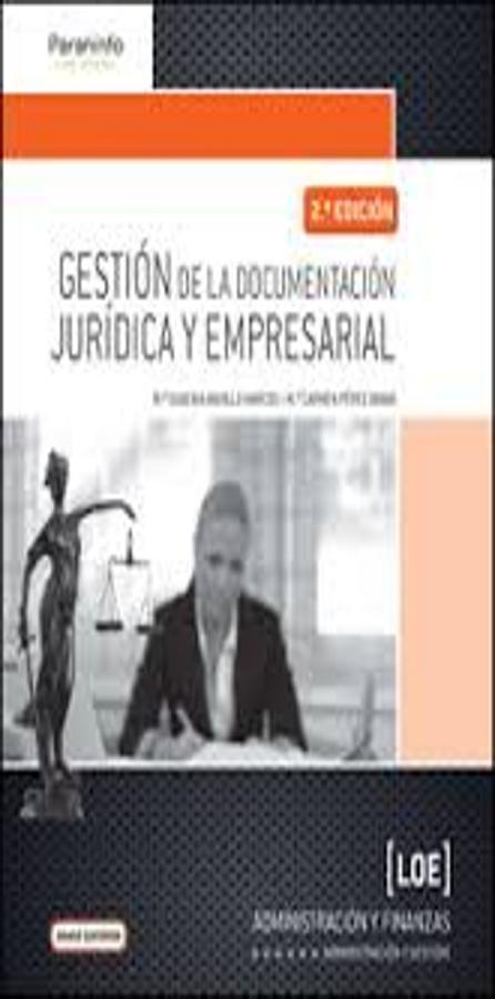 GESTIÓN DE LA DOCUMENTACIÓN JURÍDICA Y EMPRESARIAL 2ª EDIC - Paraninfo