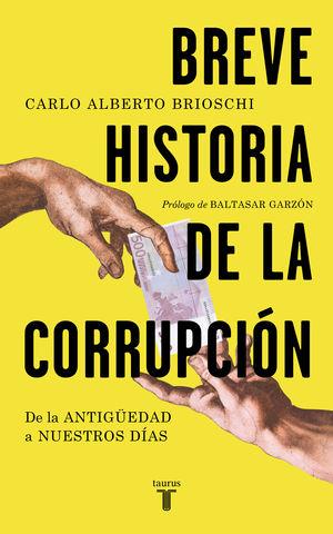 BREVE HISTORIA DE LA CORRUPCION DE LA ANTIGUEDAD A NUESTROS DIAS