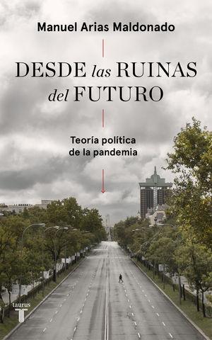 DESDE LAS RUINAS DEL FUTURO TEORIA POLITICA DE LA PANDEMIA