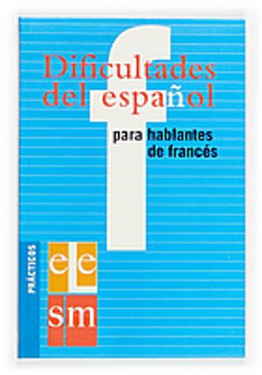 DIFICULTADES DE ESPAÑOL PARA HABLANTES DE FRANCÉS