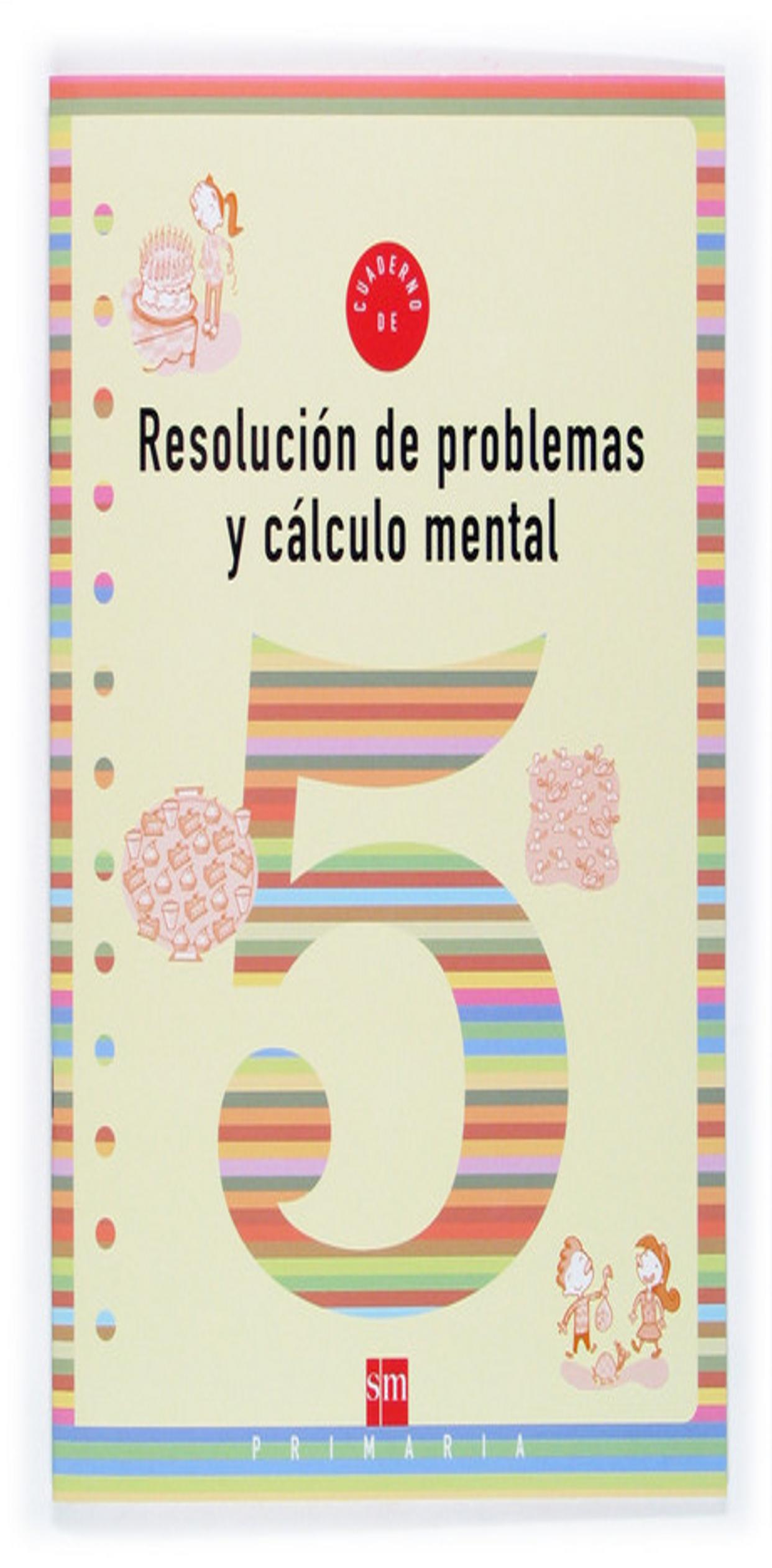RESOLUCION DE PROBLEMAS Y CALCULO MENTAL 5