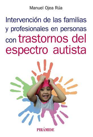 INTERVENCION DE LAS FAMILIAS Y PROFESIONALES EN PERSONAS CON AUTISMO