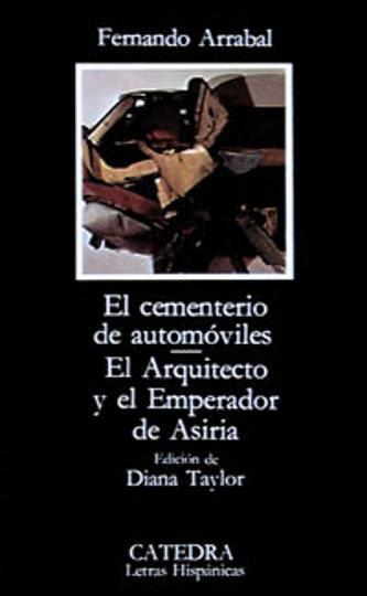 CEMENTERIO DE AUTOMÓVILES, EL / EL ARQUITECTO Y EL EMPERADOR DE ASIRIA