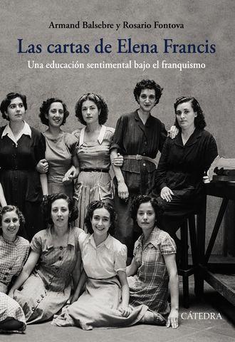 CARTAS DE ELENA FRANCIS, LAS - UNA EDUCACIÓN SENTIMENTAL BAJO EL FRANQ