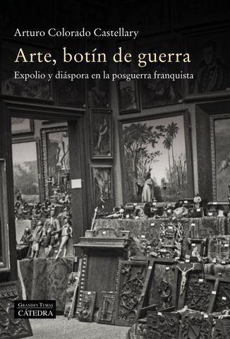 ARTE BOTIN DE GUERRA EXPOLIO Y DIASPORA EN LA POSGUERRA FRANQUISTA
