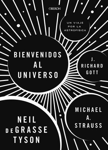 BIENVENIDOS AL UNIVERSO  Un viaje por la astrofísica