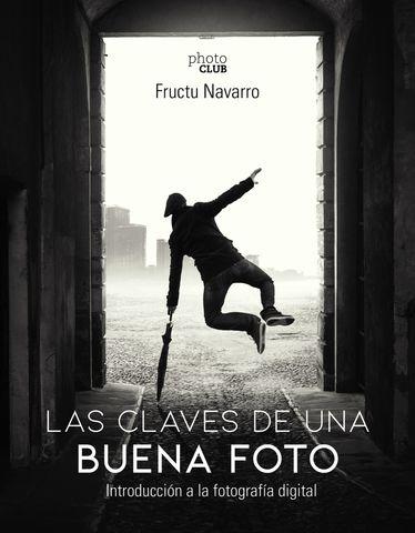 CLAVES DE UNA BUENA FOTO LAS  Introducción a la fotografía digital