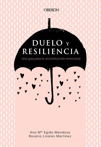 DUELO Y RESILIENCIA UNA GUIA PARA LA RECONSTRUCCION EMOCIONAL