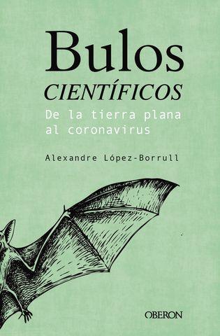 BULOS CIENTIFICOS: DE LA TIERRA PLANA AL CORONAVIR