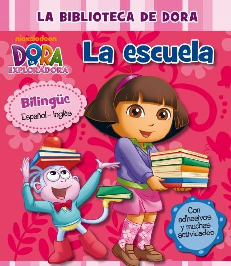 ESCUELA, LA- Dora la exploradora (bilingüe)