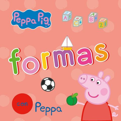 PEPPA PIG. LAS FORMAS CON PEPPA