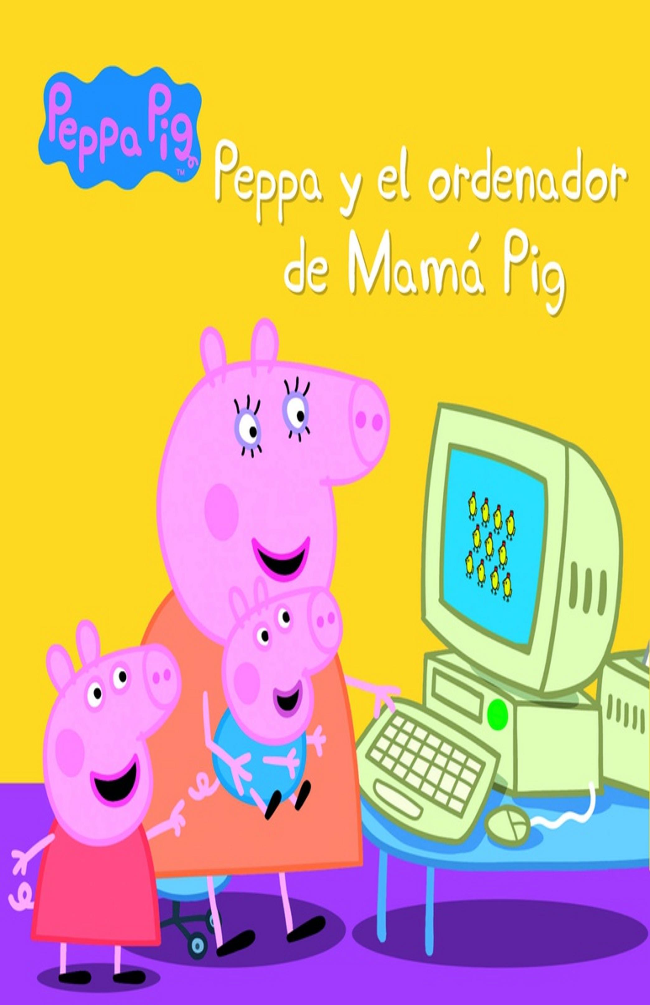 PEPPA Y EL ORDENADOR DE PEPPA PIG - Peppa Pig