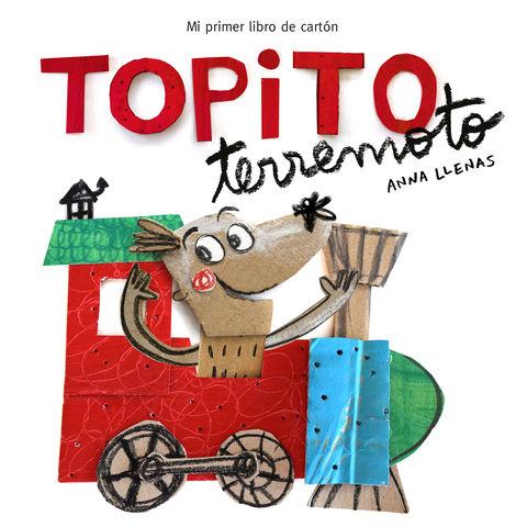 TOPITO TERREMOTO - Mi Primer Libro de Cartón