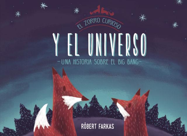 ZORRO CURIOSO Y EL UNIVERSO, EL.UN LIBRO