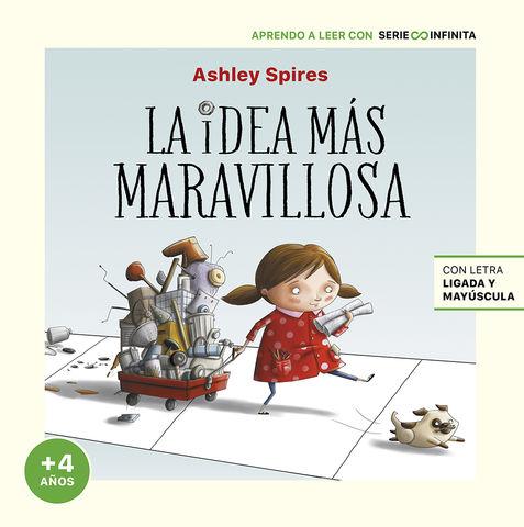 IDEA MAS MARAVILLOSA, LA (aprendo a leer serie infinita mas 4 años)