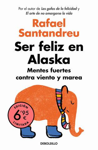 SER FELIZ EN ALASKA MENTES FUERTES CONTRA VIENTO Y MAREA