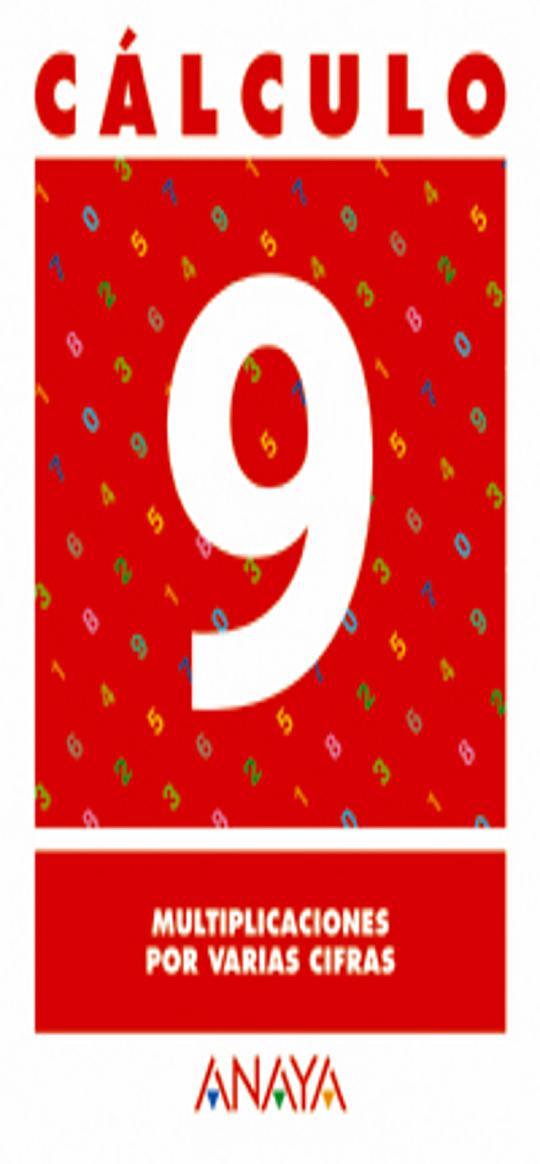 CÁLCULO 9 - Multiplicaciones por varias cifras